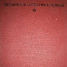 Libros de segunda mano: ENCICLOPEDIA DE LA ETICA Y MORAL CRISTIANA XIV ETICA SOCIAL LUDWIG BERG RIALP 1964. Lote 117861659