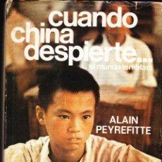 Libros de segunda mano: CUANDO CHINA DESPIERTE EL MUNDO TEMBLARÁ.ALAIN PEYREFITTE. Lote 118041535