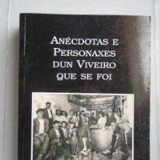 Libros de segunda mano: ANÉCDOTAS E PERSONAS DUN VIVEIRO QUE SE FOI. Lote 118430035