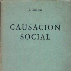 Libros de segunda mano: CAUSACIÓN SOCIAL / ROBERT MAC IVER. Lote 118519575