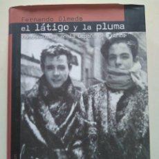 Libros de segunda mano: FERNANDO OLMEDA: EL LÁTIGO Y LA PLUMA. HOMOSEXUALES EN LA ESPAÑA DE FRANCO. Lote 118556867