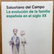 Libros de segunda mano: LA EVOLUCIÓN DE LA FAMILIA ESPAÑOLA EN EL SIGLO XX - SALUSTIANO DEL CAMPO - ALIANZA UNIVERSIDAD. Lote 118737111