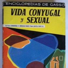 Libros de segunda mano: VIDA CONYUGAL Y SEXUAL / VALENTÍN MORAGAS ROGER , FEDERICO COROMINAS, DE GASSÓ HNOS. Lote 104494739