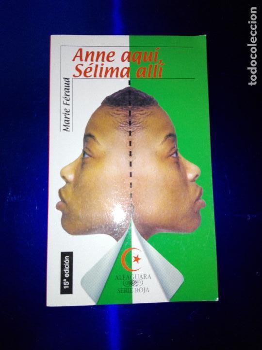 LIBRO-ANNE AQUÍ,SÉLIMA ALLÍ-MARIE FÉRAUD-ALFAGUARA-2004BUEN ESTADO-VER FOTOS (Libros de Segunda Mano - Pensamiento - Sociología)