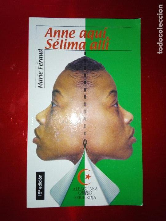 Libros de segunda mano: libro-anne aquí,sélima allí-marie féraud-alfaguara-2004buen estado-ver fotos - Foto 5 - 118956027
