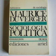 Libros de segunda mano: SOCIOLOGIA POLITICA - MAURICE DUVERGER - EDICIONES ARIEL. 1972. Lote 119495875