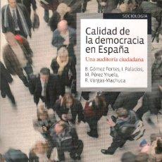 Libros de segunda mano: CALIDAD DE LA DEMOCRACIA EN ESPAÑA. UNA AUDITORIA CIUDADANA. Lote 119863883