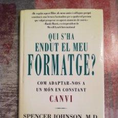Libros de segunda mano: QUI S'HA ENDUT EL MEU FORMATGE? COM ADAPTAR-NOS A UN MÓN EN CONSTANT CANVI - SPENCER JOHNSON, M.D.. Lote 119907223