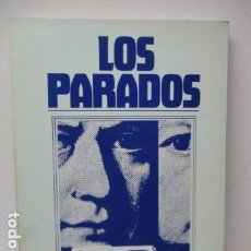 Libros de segunda mano: LOS PARADOS. EDUARDO BURGAZ - LIBRO FIRMADO Y DEDICADO POR EL AUTOR.. Lote 120154491