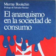 Libros de segunda mano: EL ANARQUISMO EN LA SOCIEDAD DE CONSUMO - BOOKCHIN, MURRAY. Lote 120182460