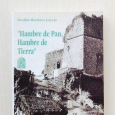 Libros de segunda mano: HAMBRE DE PAN, HAMBRE DE TIERRA. EXPRESIONES CULTURALES DEL PROBLEMA DE LA TIERRA EN ANDALUCÍA A PRI. Lote 120182544