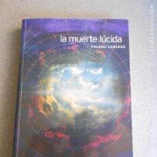 Libros de segunda mano: LA MUERTE LUCIDA. Lote 120244759