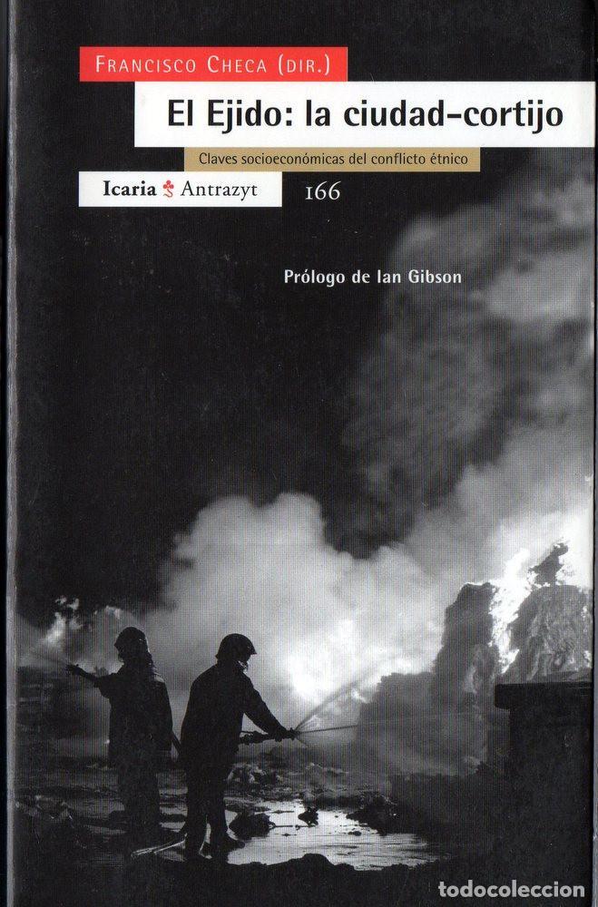 EL EJIDO, LA CIUDAD CORTIJO (FRANCISCO CHECA Y OTROS) (Libros de Segunda Mano - Pensamiento - Sociología)