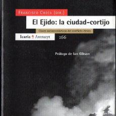 Libros de segunda mano: EL EJIDO, LA CIUDAD CORTIJO (FRANCISCO CHECA Y OTROS). Lote 120961903