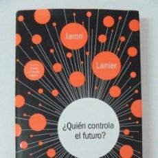 Libros de segunda mano: ¿QUIÉN CONTROLA EL FUTURO?. TAPA DURA. Lote 121148531