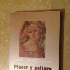 Libros de segunda mano: PLACER Y PELIGRO. EXPLORANDO LA SEXUALIDAD FEMENINA (CAROLE S. VANCE). Lote 121298706