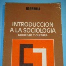Libros de segunda mano: INTRODUCCION A LA SOCIOLOGIA - FRANCIS E. MERRILL - EDITORIAL AGUILAR, 1974. Lote 121337679