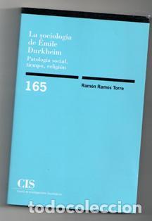 LA SOCIOLOGÍA DE EMILE DURKHEIM. PATOLOGÍA SOCIAL, TIEMPO, RELIGIÓN. RAMÓN RAMOS TORRE (Libros de Segunda Mano - Pensamiento - Sociología)