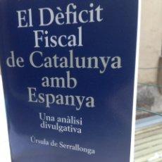 Libros de segunda mano: EL DÈFICIT FISCAL DE CATALUNYA AMB ESPANYA. ÚRSULA DE SERRALLONGA. PÒRTIC-ÒMNIUM.. Lote 121655876