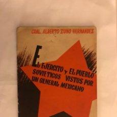 Libros de segunda mano: EL EJÉRCITO Y EL PUEBLO SOVIETICOS VISTOS POR UN GENERAL MEXICANO, POR GRAL. ALBERTO ZÚNO HERNÁNDEZ. Lote 121668624
