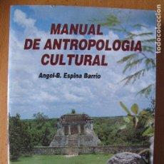 Libros de segunda mano: MANUAL DE ANTROPOLOGÍA CULTURAL.- ANGEL-B. ESPINA BARRIO. EDIT. AMARÚ. 1992.. Lote 121673327