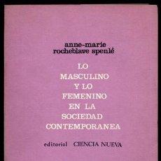 Libros de segunda mano: ROCHEBLAVE SPENLE, ANNE-MARIE. LO MASCULINO Y LO FEMENINO EN LA SOCIEDAD CONTEMPORÁNEA. 1968.. Lote 121725103