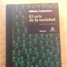 Libros de segunda mano: EL ARTE DE LA SOCIEDAD. NIKLAS LUHMAN. . Lote 121735111