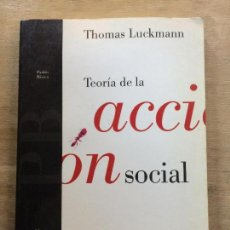 Libros de segunda mano: TEORÍA DE LA ACCIÓN SOCIAL. THOMAS LUCKMANN. . Lote 121735459
