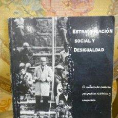 Libros de segunda mano: ESTRATIFICACIÓN SOCIAL Y DESIGUALDAD. EL CONFLICTO DE CLASES EN PERSPECTIVA HISTÓRICA Y COMPARADA.. Lote 121851763
