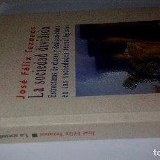 Libros de segunda mano: LA SOCIEDAD DIVIDIDA-ESTRUCTURAS DE CLASES Y DESIGUALDADES EN LAS SOCIEDADES TECNOLÓGICAS. Lote 175653630