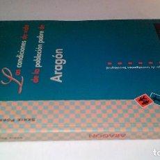 Libros de segunda mano: LAS CONDICIONES DE VIDA DE LA POBLACIÓN POBRE DE ARAGON-EDIS 1995. Lote 121919307