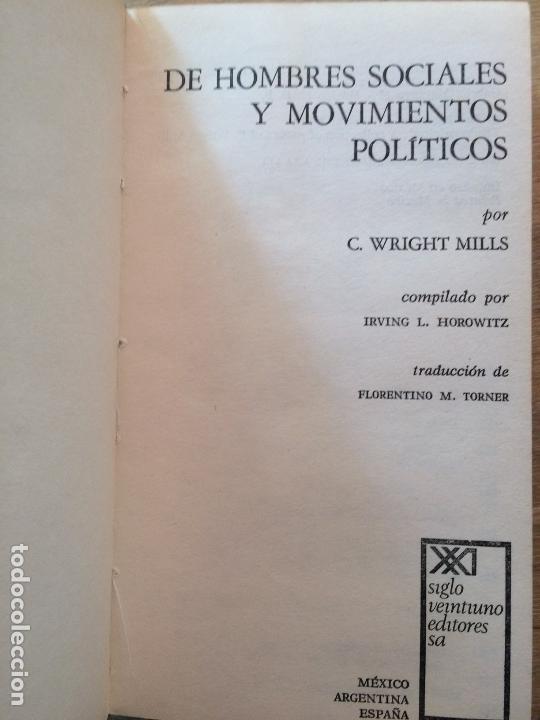 Libros de segunda mano: DE HOMBRES SOCIALES Y MOVIMIENTOS POLÍTICOS. C. WRIGHT MILLS. (FILOSOFÍA POLÍTICA) - Foto 2 - 121971807