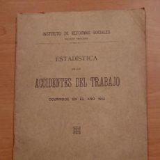 Libros de segunda mano: ACCIDENTES DEL TRABAJO OCURRIDOS EN ESPAÑA EN EL AÑO 1912 (ESTADÍSTICA)INST. DE REFORMAS SOCIALES. Lote 122148055