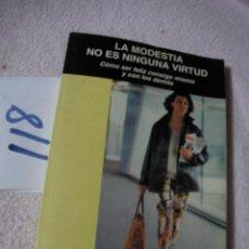 Libros de segunda mano: LA MODESTIA NO ES NINGUNA VIRTUD . Lote 122228247