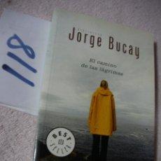 Libros de segunda mano: EL CAMINO DE LAS LAGRIMAS - JORGE BUCAY. Lote 122228683