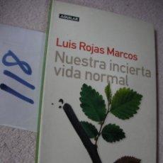 Libros de segunda mano: NUESTRA INCIERTA VIDA SOCIAL - LUIS ROJAS MARCOS. Lote 122228727