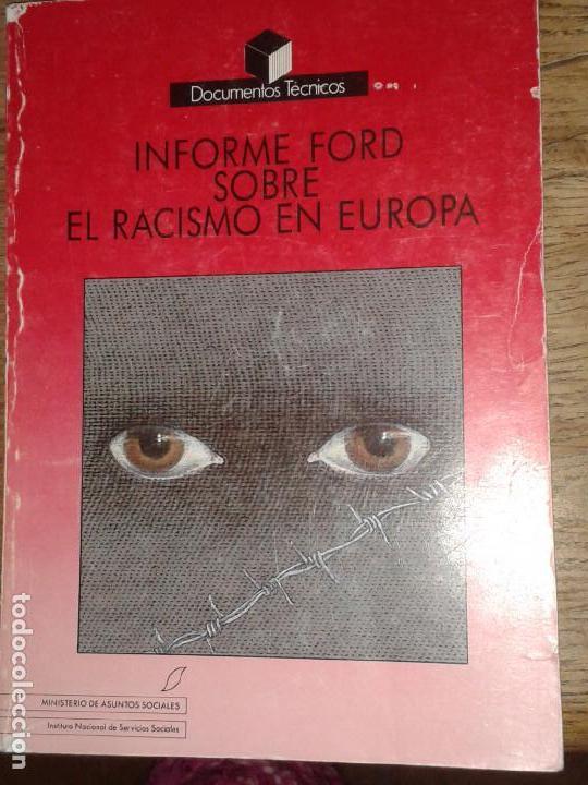INFORME FORD SOBRE EL RACISMO EN EUROPA. DOCUMENTOS TÉCNICOS. (ENVÍO 4,31€) (Libros de Segunda Mano - Pensamiento - Sociología)