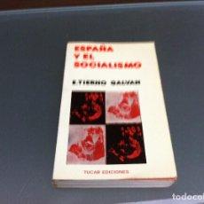 Libros de segunda mano: ENRIQUE TIERNO GALVÁN. ESPAÑA Y EL SOCIALISMO. ED. TUCAR, 1976. Lote 122793703