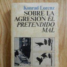 Libros de segunda mano: SOBRE LA AGRESIÓN EL PRETENDIDO MAL KONRAD LORENZ AÑO 1976. Lote 123035815