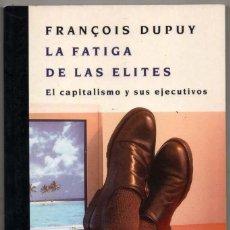 Libros de segunda mano: LA FATIGA DE LAS ELITES - FRANÇOIS DUPUY *. Lote 123324267