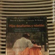 Libros de segunda mano: HIJOS DESAFIANTES Y REBELDES. Lote 122733062