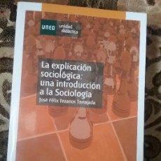 Libros de segunda mano: LA EXPLICACIÓN SOCIOLOGICA: UNA INTRODUCCIÓN A LA SOCIOLOGÍA, DE TEZANOS TORTAJADA. UNED, 2011. EXCE. Lote 123712187
