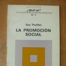 Libros de segunda mano: LA PROMOCIÓN SOCIAL - GUY THUILLIER - COLECCIÓN ¿QUE SE? Nº2 1ª EDICIÓN 1970. Lote 124508895