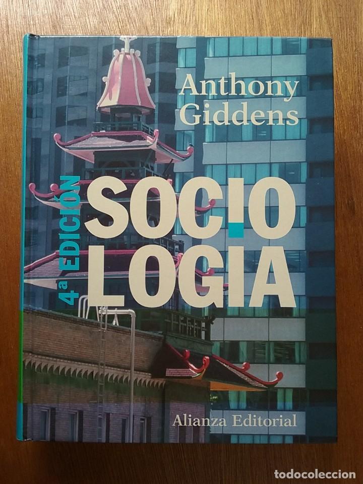 SOCIOLOGIA, ANTHONY GIDDENS, ALIANZA EDITORIAL, 4ª CUARTA EDICION, 2002 (Libros de Segunda Mano - Pensamiento - Sociología)