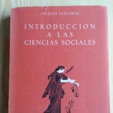 Libros de segunda mano: INTRODUCCIÓN A LAS CIENCIAS SOCIALES - JACQUES LECLERQ (EDICIONES GUADARRAMA, 2ª, 1966). Lote 124960611