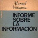 Libros de segunda mano: MANUEL VÁZQUEZ MONTALBÁN : INFORME SOBRE LA INFORMACIÓN (FONTANELLA, 1963) PRIMERA EDICIÓN. Lote 125129187