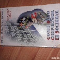 Libros de segunda mano: COMO DEBO COMPORTARME EN SOCIEDAD DOCTORA FANNY 1940. Lote 125232343