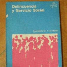 Libros de segunda mano: DELINCUENCIA Y SERVICIO SOCIAL GEORGELINA M. T. DE BARBA HVMANITAS 98P 100G. Lote 125256639