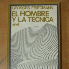 Libros de segunda mano: EL HOMBRE Y LA TECNICA GEORGES FRIEDMAN ARIEL QUINCENAL 215P 180G. Lote 135304457