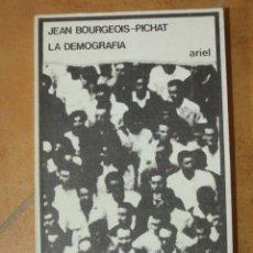 Libros de segunda mano: LA DEMOGRAFIA JEAN BOURGEOIS-PICHAT ARIEL QUINCENAL 180P 155G. Lote 125260251